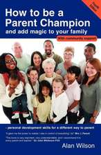 How to Be a Parent Champion and Add Magic to Your Family