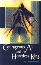 Courageous Ali And The Heartless King