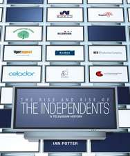 The Rise And Rise Of The Independents: A TV History