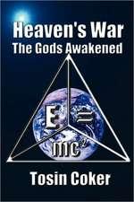 Heaven's War:  The Gods Awakened