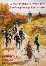 A Victorian Cyclist - Rambling Through Kent in 1886