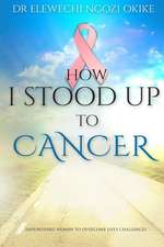 How I Stood Up to Cancer