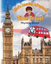 Elliot's Amazing Adventures Time Travel Rhyming Stories