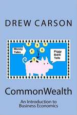 Commonwealth:  An Introduction to Business Economics