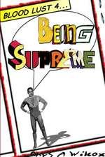 Blood Lust 4:  Being Supreme