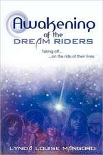 Awakening of the Dream Riders
