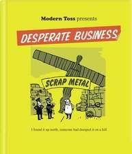 Modern Toss Presents: Desperate Business
