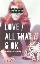 Love / All That / & Ok