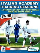 Italian Academy Training Sessions for U15-U19 - A Complete Soccer Coaching Program