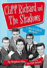 Cliff Richard and the Shadows:  A Rock'n'Roll Memoir