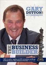 Gary Dutton MBE - The Business Builder