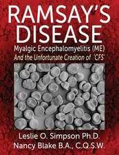 Ramsay's Disease - Myalgic Encephalomyelitis (Me) and the Unfortunate Creation of 'Cfs'