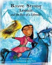 Brave, Strong Leonie and the Race of a Lifetime:  An Exciting Children's Story about a Brave, Strong Girl and a Very Special Pony Race