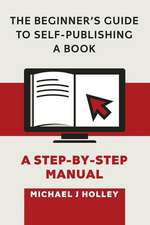 The Beginner's Guide to Self-Publishing a Book