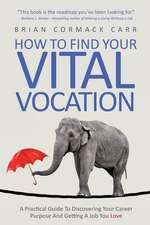 How to Find Your Vital Vocation