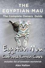 The Egyptian Mau the Complete Owners Guide Egyptian Mau Cats and Kitten Care