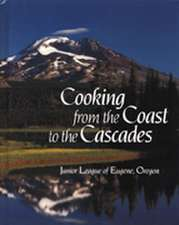 Cooking from the Coasts to the Cascades