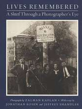 Lives Remembered:  A Shtetl Through a Photographer's Eye