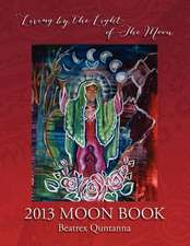 2013 Moon Book - Living by the Light of the Moon