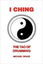 I Ching:  A Guide to Sacred Drumming
