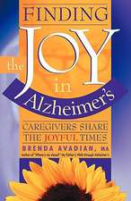 Finding the Joy in Alzheimer's:  Caregivers Share the Joyful Times