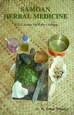 Samoan Herbal Medicine:  'O La'au Ma Vai Fofo Samoa