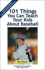 101 Things You Can Teach Your Kids about Baseball:  The Man in Quest of the Perfect Fit