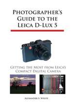 Photographer's Guide to the Leica D-Lux 5