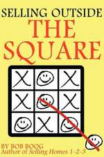 Selling Outside the Square:  Creative Ideas to Help You Make More Sales