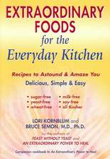 Extraordinary Foods for the Everyday Kitchen