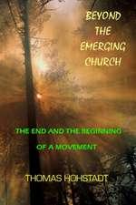 Beyond the Emerging Church