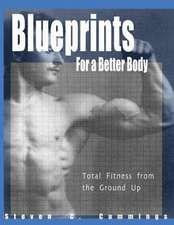 Blueprints for a Better Body:  Total Fitness from the Ground Up