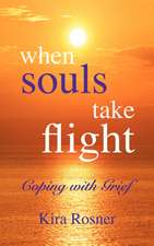 When Souls Take Flight:  Coping with Grief