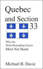Quebec and Section 33: Why the Notwithstanding Clause Must Not Stand