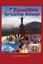 The 7 Essentials for Lasting Success