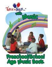 Time to Sign with Music - Preschool/School Age Music Book