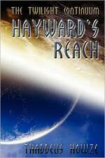 Hayward's Reach:  Tales of the Twilight Continuum