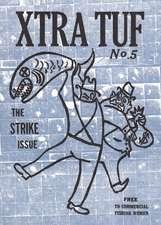 Xtra Tuf: The Strike Issue