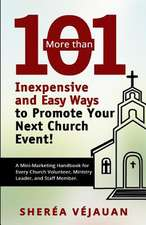 More Than...101 Inexpensive and Easy Ways to Promote Your Church Event