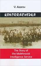 Kontrrazvedka:  The Story of the Makhnovist Intelligence Service