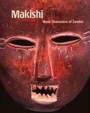 Makishi:  Mask Characters of Zambia