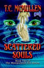 Scattered Souls:  Book Two in the Manipulated Evil Series
