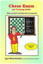 Chess Exam and Training Guide:  Rate Yourself and Learn How to Improve!