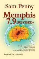 Memphis 7.9 (Revised):  Book 1 of the 7.9 Scenario