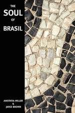 The Soul of Brasil
