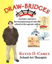 Draw-Bridges:  Activities and Ideas for Incorporating Art Into the School or Therapeutic