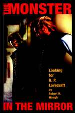 The Monster in the Mirror:  Looking for H. P. Lovecraft
