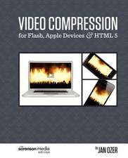 Video Compression for Flash, Apple Devices and Html5:  The Sorenson Media Edition