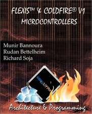 Flexis and Coldfire V1 Microcontrollers:  Lecciones Para Principiantes y Profesionales