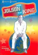 When Jolson Was King